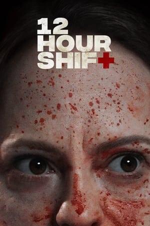 12 Hour Shift előzetes