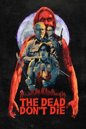 The Dead Don't Die poszter