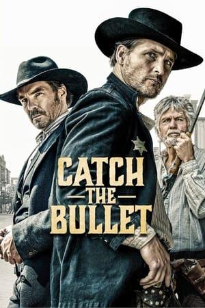 Catch the Bullet előzetes
