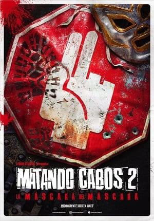 Matando Cabos 2, La Máscara del Máscara előzetes