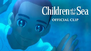 Children of the Sea [Official Clip #1 - GKIDS] - Out now on Blu-ray, DVD & Digital! - előzetes eredeti nyelven