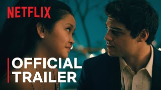 To All The Boys: Always and Forever | Official Trailer | Netflix - előzetes eredeti nyelven