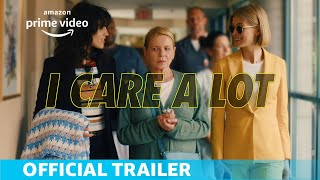 I Care a Lot   Official Trailer   Amazon Prime Video - előzetes eredeti nyelven