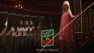 LAST NIGHT IN SOHO - Official Trailer [HD] - Only in Theaters October 29 - előzetes eredeti nyelven