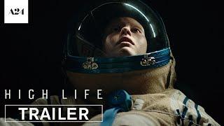 High Life | Official Trailer HD | A24 - előzetes eredeti nyelven