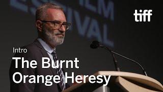 THE BURNT ORANGE HERESY Director Intro | TIFF 2019 - előzetes eredeti nyelven