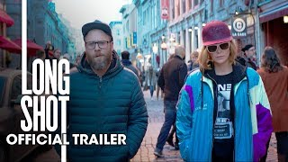 Long Shot (2019 Movie) Official Trailer – Seth Rogen, Charlize Theron - előzetes eredeti nyelven