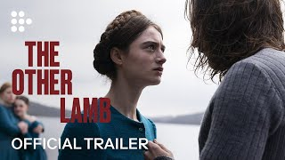 THE OTHER LAMB   Official Trailer   On MUBI 16 October - előzetes eredeti nyelven