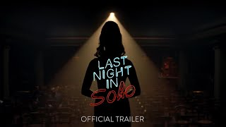 Last Night in Soho - Official Trailer [HD] - In Theaters October - előzetes eredeti nyelven