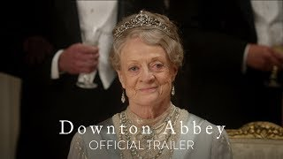 DOWNTON ABBEY - Official Trailer [HD] - In Theaters September 20 - előzetes eredeti nyelven