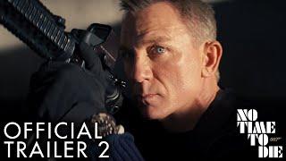 NO TIME TO DIE   Trailer 2 - előzetes eredeti nyelven